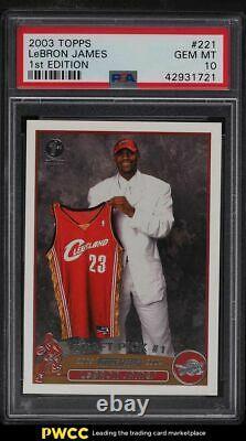 2003 Topps 1st Edition LeBron James ROOKIE RC #221 PSA 10 GEM MINT